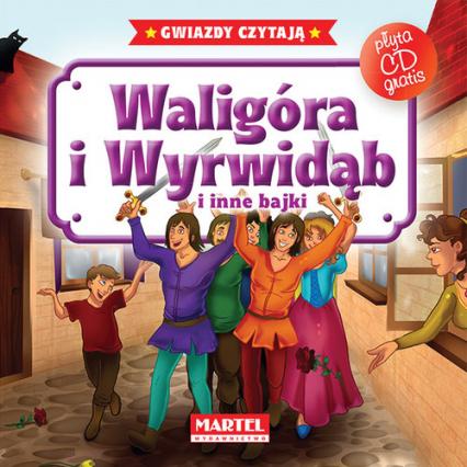 Waligóra i Wyrwidąb i inne bajki + CD - zbiorowa Praca | okładka