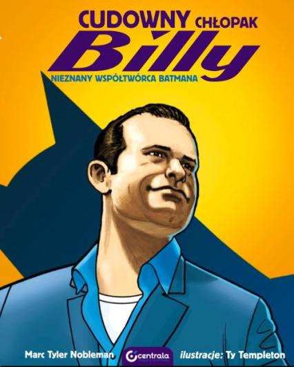 Cudowny chłopak Billy Nieznany współtwórca Batmana - zbiorowa Praca | okładka