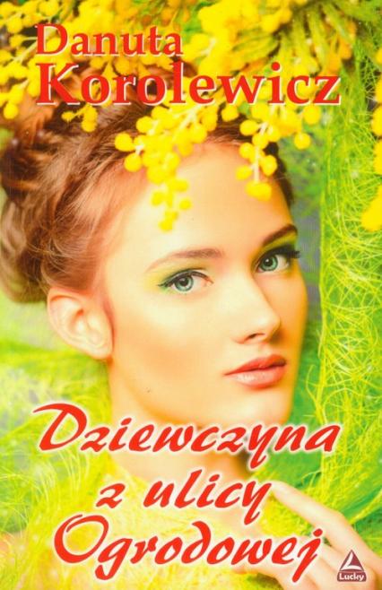 Dziewczyna z ulicy Ogrodowej - Danuta Korolewicz   okładka