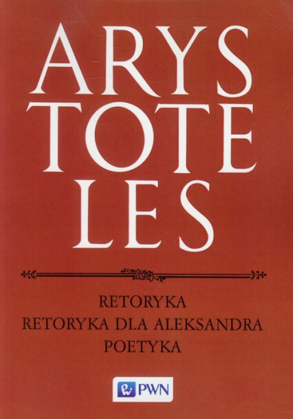 Retoryka Retoryka dla Aleksandra Poetyka - Arystoteles   okładka