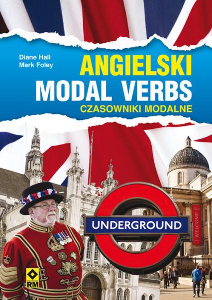 Angielski Modal verbs Czasowniki modalne - Hall Diane, Foley Marc | okładka