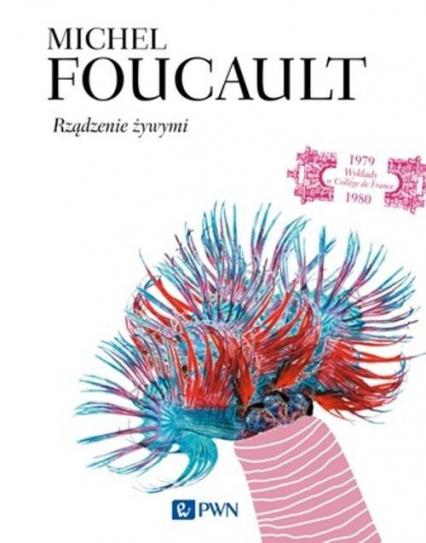 Rządzenie żywymi - Michel Foucault   okładka