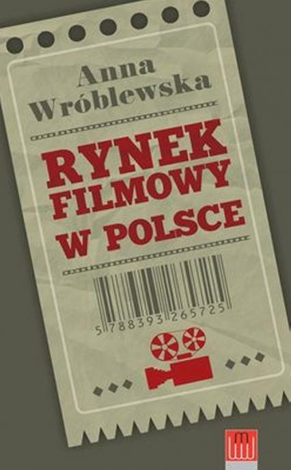 Rynek filmowy w Polsce - Anna Wróblewska   okładka