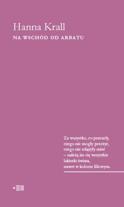 Na Wschód od Arbatu - Hanna Krall | okładka