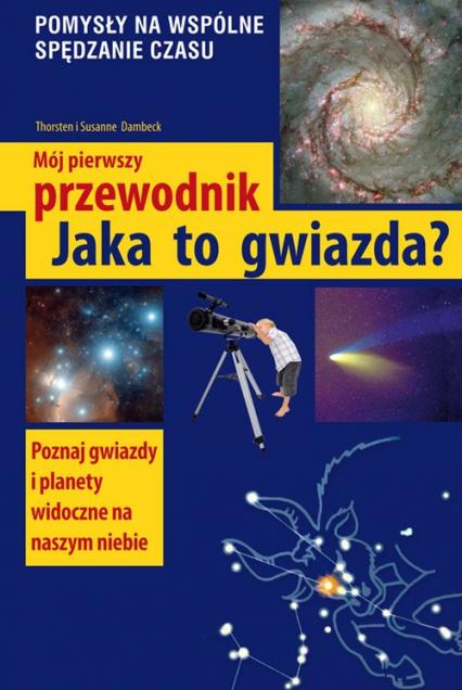 Mój pierwszy przewodnik Jaka to gwiazda? - Dambeck Thorsten, Dambeck Susanne | okładka