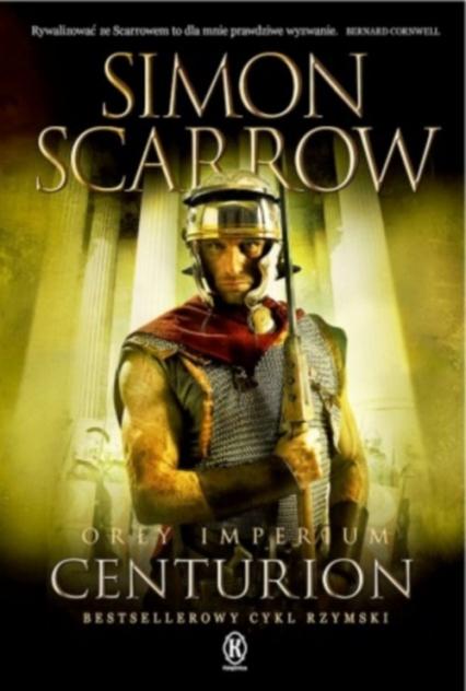 Orły imperium 8 Centurion - Simon Scarrow | okładka