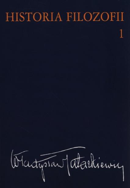 Historia filozofii Tom 1 Filozofia starożytna i średniowieczna - Władyslaw Tatarkiewicz | okładka
