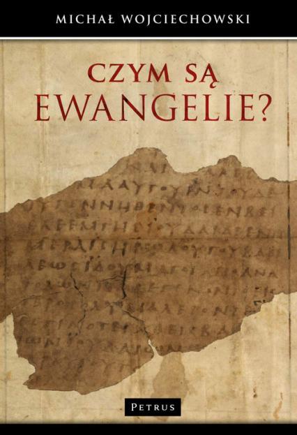 Czym są Ewangelie? - Michał Wojciechowski | okładka
