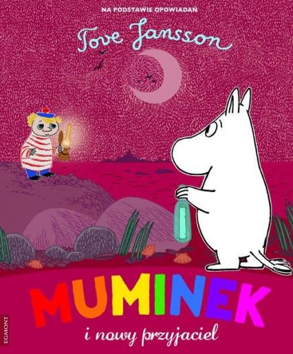 Muminek i nowy przyjaciel - Tove Jansson | okładka