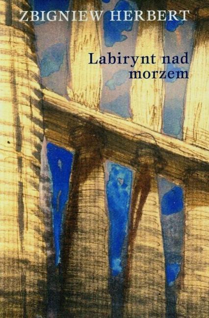 Labirynt nad morzem - Zbigniew Herbert   okładka