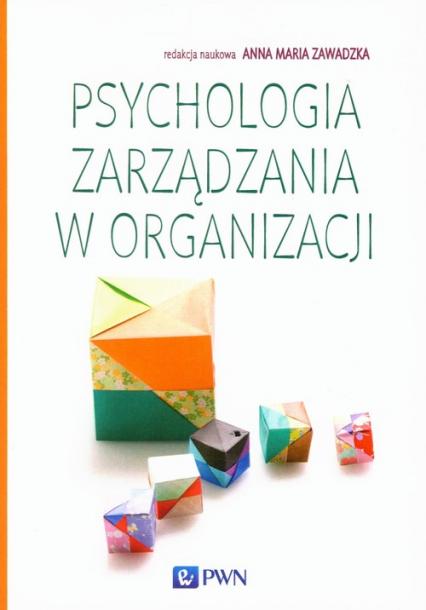 Psychologia zarządzania w organizacji -  | okładka