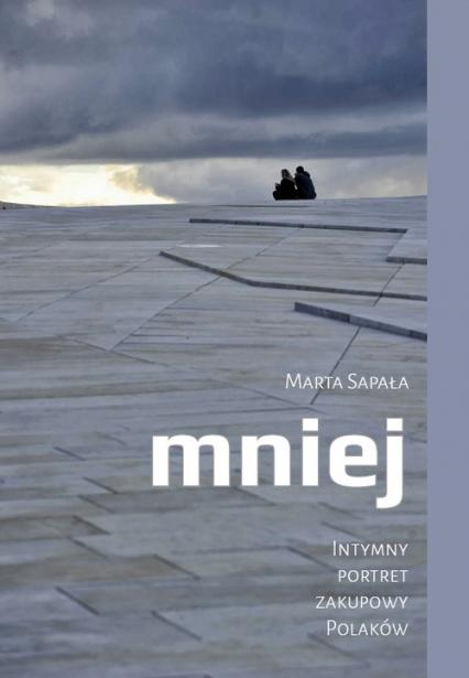 Mniej Intymny portret zakupowy Polaków - Marta Sapała | okładka