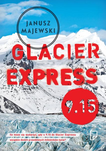 Glacier Express 9.15 - Janusz Majewski | okładka
