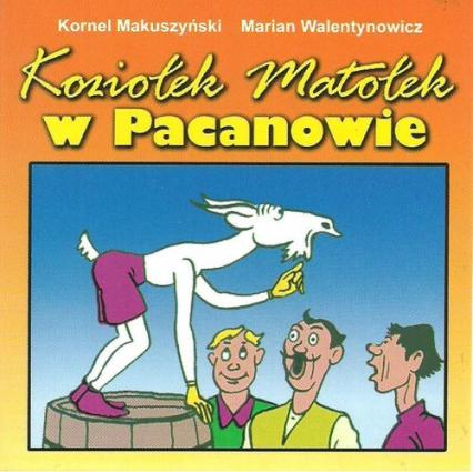 Koziołek Matołek w Pacanowie - Makuszyński Kornel, Walentynowicz Marian   okładka