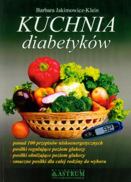 Kuchnia diabetyków - Barbara Jakimowicz-Klein | okładka