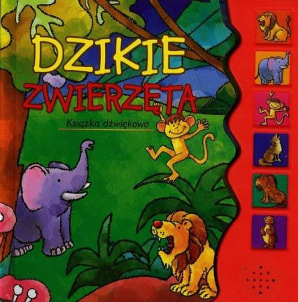 Dzikie zwierzęta Książka dźwiękowa