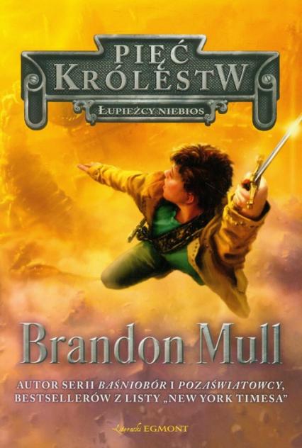 Pięć Królestw Tom 1 Łupieżcy niebios - Brandon Mull | okładka
