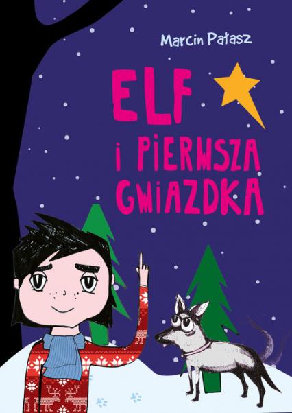 Elf i pierwsza Gwiazdka - Marcin Pałasz | okładka