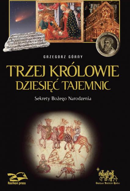 Znalezione obrazy dla zapytania Grzegorz Górny Trzej Królowie - Dziesięć tajemnic