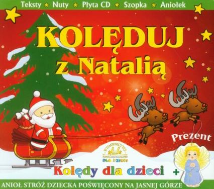 Kolęduj z Natalią z płytą CD makieta szopki + aniołek zawieszka - zbiorowa Praca | okładka