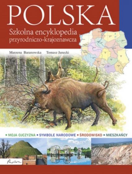 Polska Szkolna encyklopedia przyrodniczo-krajoznawcza - Baranowska Marzena, Janecki Tomasz | okładka