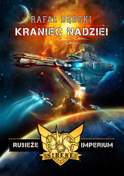 Rubieże imperium: Kraniec nadziei - Rafał Dębski | okładka