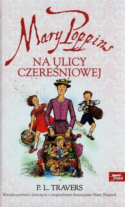 Mary Poppins na ulicy Czereśniowej - Travers Pamela L. | okładka