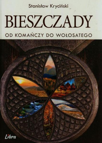 Bieszczady Od Komańczy do Wołosatego - Stanisław Kryciński   okładka