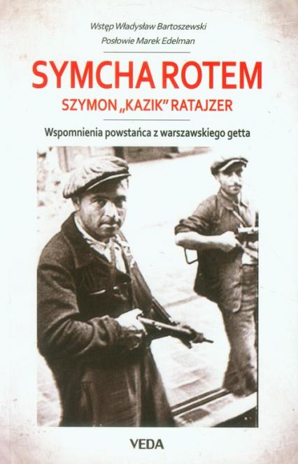 Wspomnienia powstańca z warszawskiego getta - Symcha Rotem | okładka