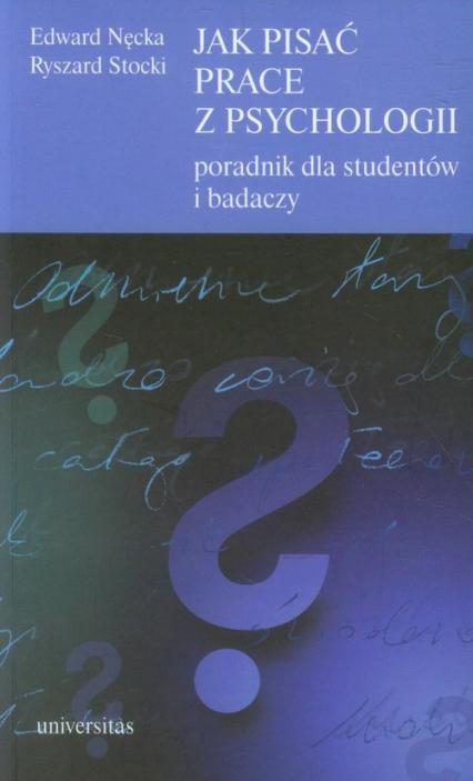 Jak pisać prace z psychologii Poradnik dla studentów i badaczy - Nęcka Edward, Stocki Ryszard | okładka