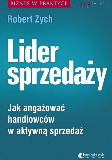 Lider sprzedaży Jak angażować handlowców w aktywną sprzedaż - Robert Zych | okładka
