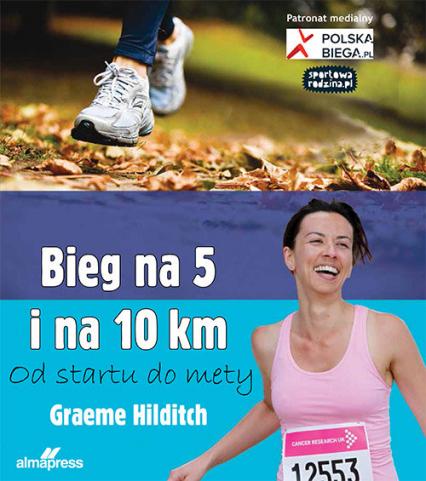 Bieg na 5 i 10 km Od startu do mety - Graeme Hilditch   okładka