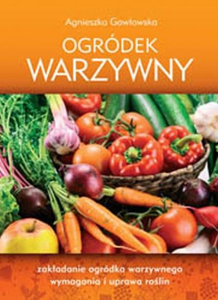 Ogródek warzywny - Agnieszka Gawłowska | okładka