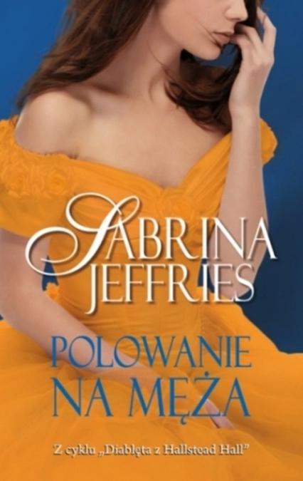 Polowanie na męża - Sabrina Jeffries | okładka