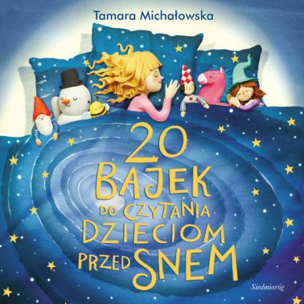 20 bajek do czytania dzieciom przed snem - Tamara Michałowska | okładka