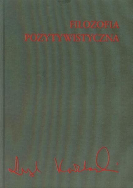 Filozofia pozytywistyczna - Leszek Kołakowski | okładka
