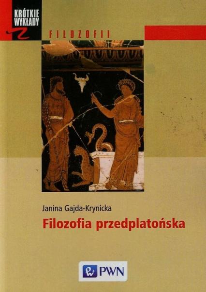 Filozofia przedplatońska - Janina Gajda-Krynicka | okładka