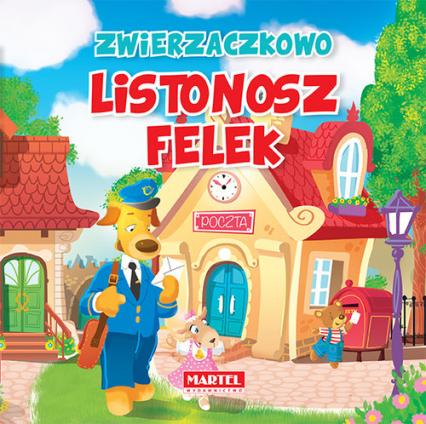 Zwierzaczkowo Listonosz Felek - Wiesław Drabik   okładka