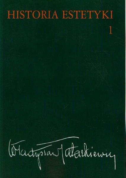 Historia estetyki Tom 1 - Władysław Tatarkiewicz | okładka