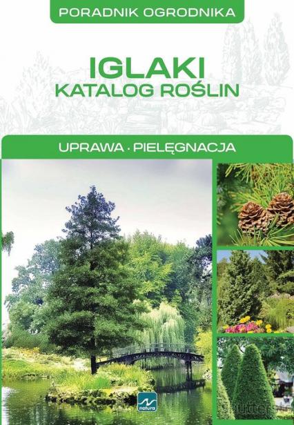 Iglaki Katalog roślin - Michał Mazik   okładka