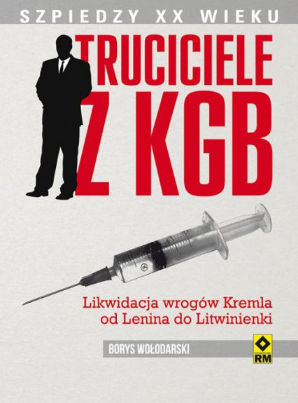 Truciciele z KGB Od Lenina do Litwinienki