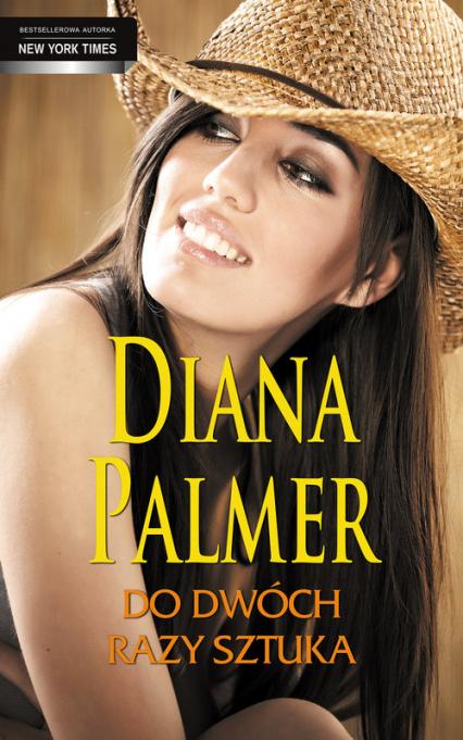 Do dwóch razy sztuka - Diana Palmer | okładka