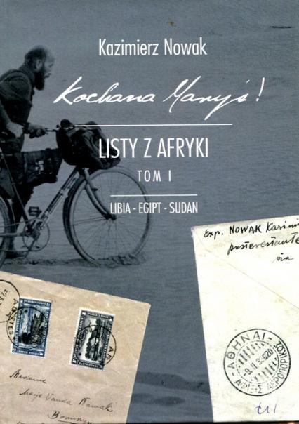 Kochana Maryś Listy z Afryki Tom 1 Libia Egipt Sudan - Kazimierz Nowak | okładka