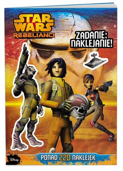 Star Wars Rebelianci Zadanie: naklejanie! -  | okładka