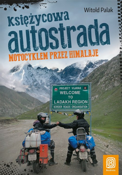 Księżycowa autostrada Motocyklem przez Himalaje - Witold Palak   okładka