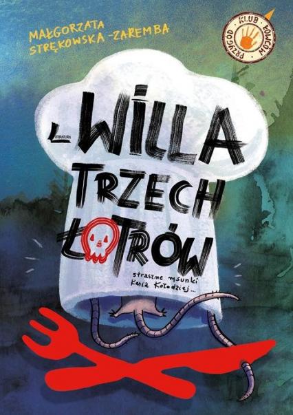 Willa trzech łotrów - Małgorzata Strękowska-Zaremba | okładka