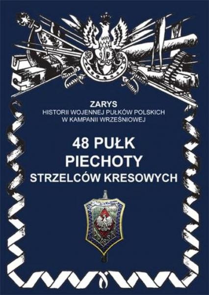 48 pułk piechoty strzelców kresowych - Hubert Senczyszyn | okładka