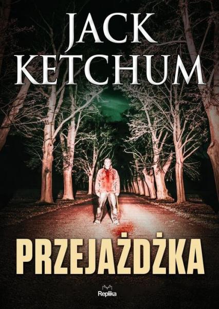 Przejażdżka - Jack Ketchum   okładka