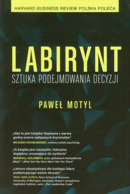 Labirynt Sztuka podejmowania decyzji - Paweł Motyl | okładka