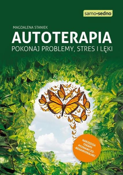 Autoterapia Pokonaj problemy, stres i lęki - Magdalena Staniek | okładka
